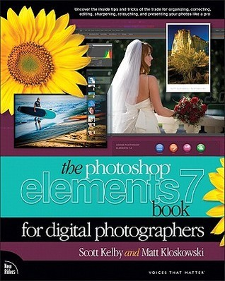 The Photoshop Elements 7 Book for Digital Photographers