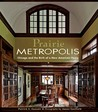 Prairie Metropolis: Chicago and the Birth of a New American Home