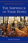 The Shipwreck of Their Hopes: The Battles for Chattanooga