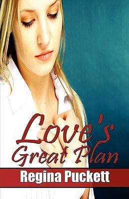 Love's Great Plan by Regina Puckett