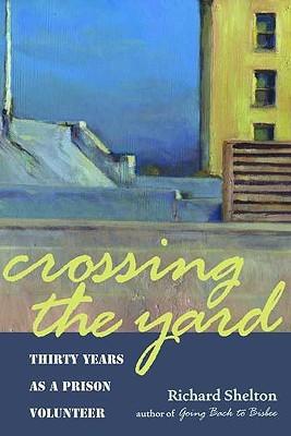 Crossing the Yard by Richard Shelton