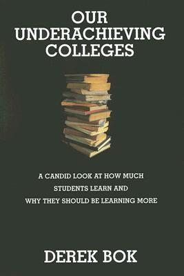Our Underachieving Colleges by Derek Bok