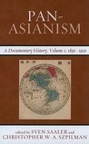 Pan-Asianism: A Documentary History, 1850-1920
