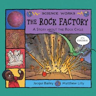 The Rock Factory: A Story About The Rock Cycle (Science Works)