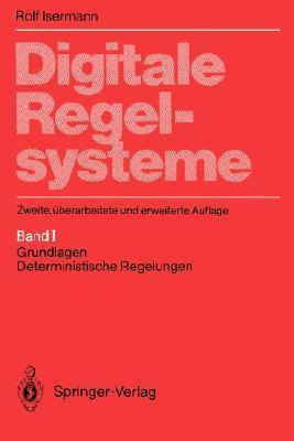 Digitale Regelsysteme: Band 1: Grundlagen, Deterministische Regelungen