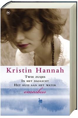 Kristin Hannah Omnibus: Twee zusjes / In het daglicht / Het huis aan het water