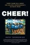 Cheer!: Three Teams on a Quest for College Cheerleading's Ultimate Prize