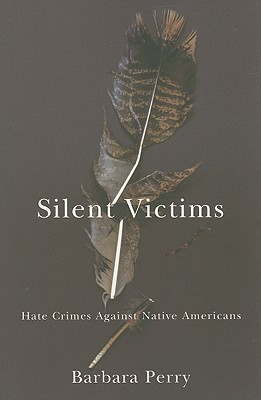 Silent Victims: Hate Crimes Against Native Americans