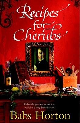 Recipes for Cherubs. Babs Horton