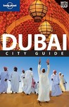 Dubai: City Guide (Lonely Planet City Guide)