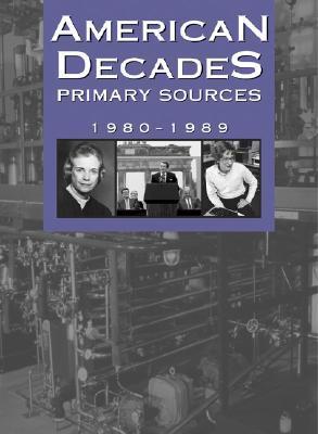 American Decades Primary Sources: 1980-1989
