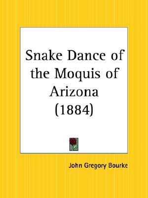 Snake Dance of the Moquis of Arizona by John Gregory Bourke