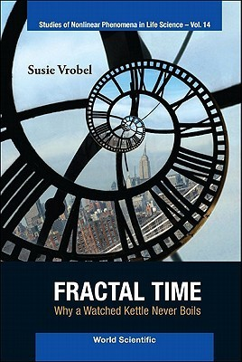 Fractal Time: Why a Watched Kettle Never Boils