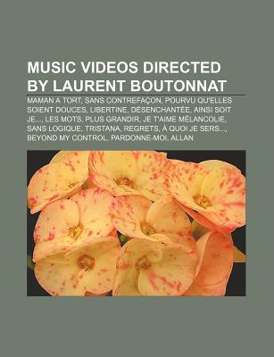 Music Videos Directed by Laurent Boutonnat: Maman a Tort, Sans Contrefacon, Pourvu Qu'elles Soient Douces, Libertine, Desenchantee