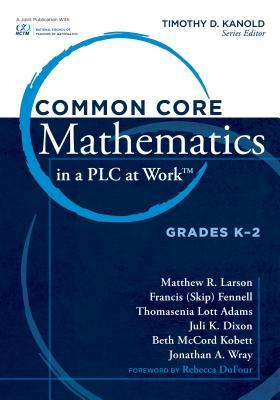 Common Core Mathematics in a PLC at Work, Grades K-2