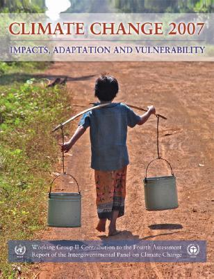 Climate Change 2007 – Impacts, Adaptation and Vulnerability: Contribution of Working Group II to the Fourth Assessment Report of the IPCC