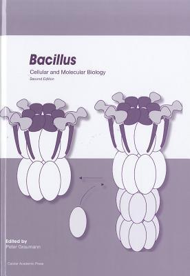 Bacillus: Cellular and Molecular Biology