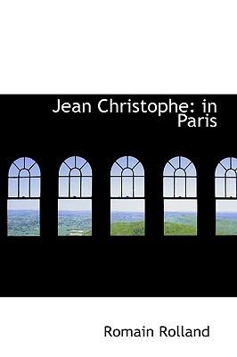 Jean Christophe: in Paris: The Market-Place, Antoinette, The House