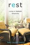 Rest: Living in Sabbath Simplicity