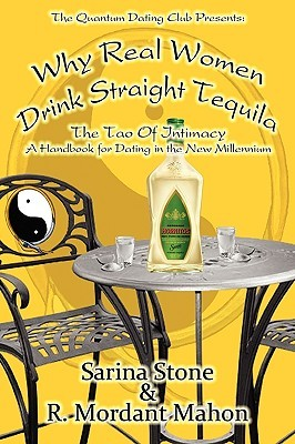 Why Real Women Drink Straight Tequila by Sarina Stone