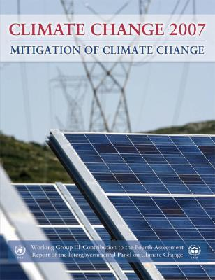 Climate Change 2007 – Mitigation of Climate Change: Contribution of Working Group III to the Fourth Assessment Report of the IPCC