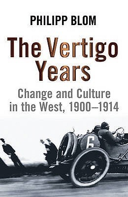 The Vertigo Years: Change and Culture in the West, 1900-1914