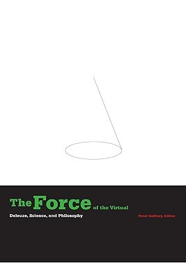 The Force of the Virtual by Peter Gaffney