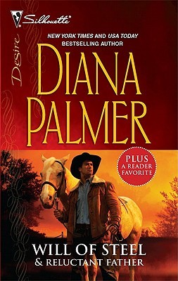Will of Steel / Reluctant Father by Diana Palmer