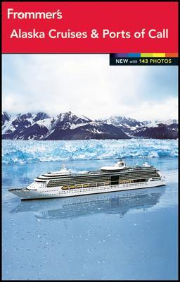 Frommers Alaska Cruises And Ports Of Call By Fran Wenograd Golden - Alaskacruises com