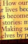 How Our Lives Become Stories by Paul John Eakin