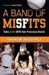 A Band of Misfits by Andrew Baggarly