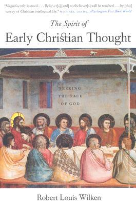 The Spirit of Early Christian Thought by Robert L. Wilken