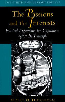 the-passions-and-the-interests-political-arguments-for-capitalism-before-its-triumph