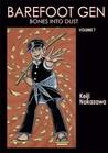 Barefoot Gen, Volume Seven: Bones into Dust