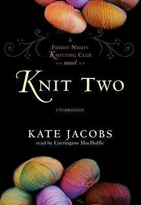 Knit Two (Friday Night Knitting Club)