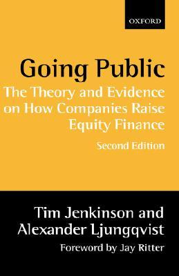 Going Public: The Theory and Evidence on How Companies Raise Equity Finance by Tim Jenkinson