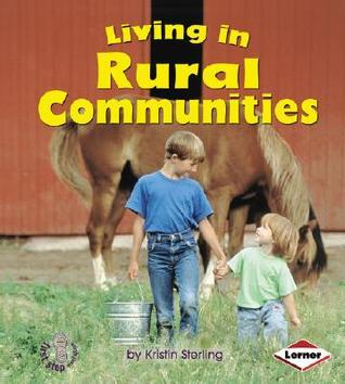 Living in Rural Communities (First Step Nonfiction: Communities)