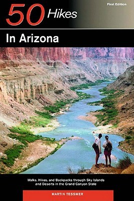 Explorer's Guide 50 Hikes in Arizona: Walks, Hikes, and Backpacks through Sky Islands and Deserts in the Grand Canyon State