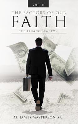 The Factors of Our Faith: The Finance Factor, Vol. II