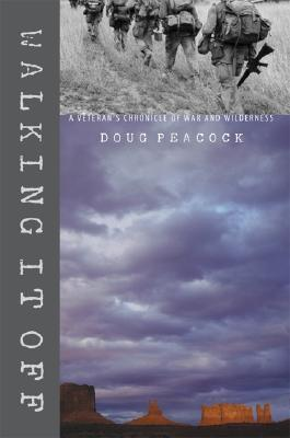 Walking It Off: A Veteran's Chronicle of War and Wilderness