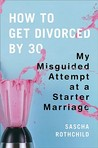 How to Get Divorced by 30: My Misguided Attempt at a Starter Marriage