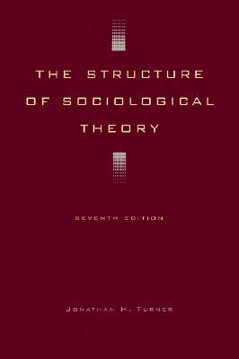 The Structure of Sociological Theory