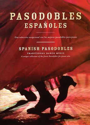 Pasodobles Espanoles (Traditional Dance Music): Piano Solo
