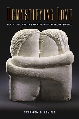 Demystifying Love: Plain Talk for the Mental Health Professional 978-0415955997 por Stephen B. Levine