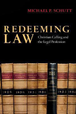 Redeeming Law by Michael P. Schutt