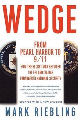 Wedge: From Pearl Harbor to 9/11: How the Secret War between the FBI & CIA Has Endangered National Security Epub Free Download