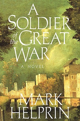 Image result for A Soldier of the Great War, Mark Helprin