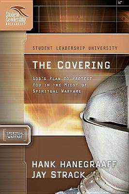 The Covering: God's Plan to Protect You in the Midst of Spiritual Warfare: Student Leadership University Study Guide Series ('student Leadership University Study Guide Series)
