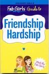 Fab Girls Guide to Friendship Hardship