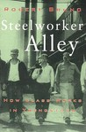 Steelworker Alley: How Class Works in Youngstown (ILR Press books)